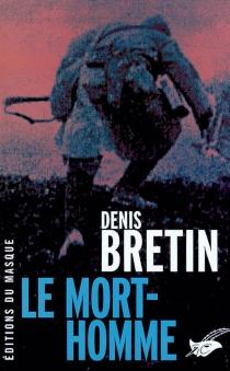 Le mort-homme - DenisBretin