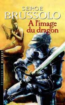 A l'image du dragon - SergeBrussolo