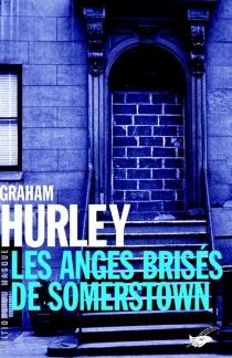 Les anges brisés de Somerstown - GrahamHurley