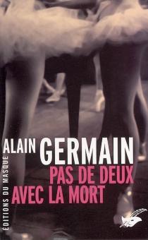 Pas de deux avec la mort - AlainGermain