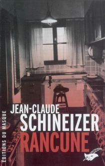 Rancune - Jean-ClaudeSchineizer