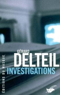 Investigations - GérardDelteil