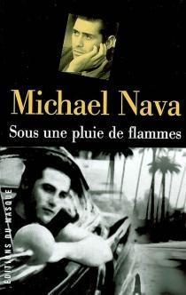 Sous une pluie de flammes - MichaelNava