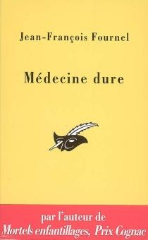Médecine dure - Jean-FrançoisFournel