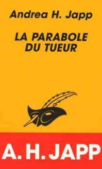 La parabole du tueur - Andrea H.Japp