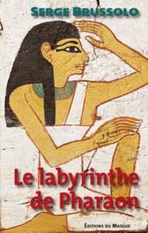 Le labyrinthe du pharaon - SergeBrussolo