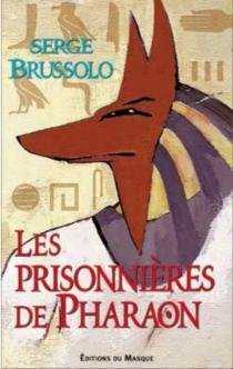 Les prisonnières de pharaon - SergeBrussolo