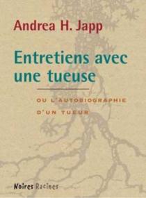 Entretien avec une tueuse - Andrea H.Japp
