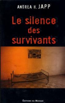 Le silence des survivants - Andrea H.Japp