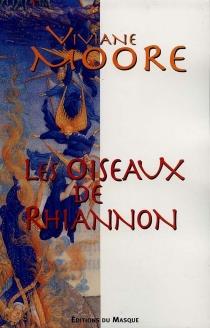 Les oiseaux de Rhiannon - VivianeMoore