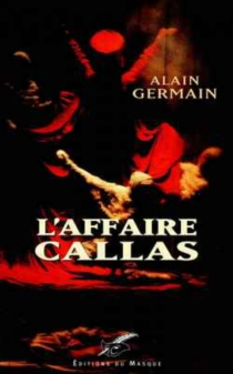 L'affaire Callas - AlainGermain