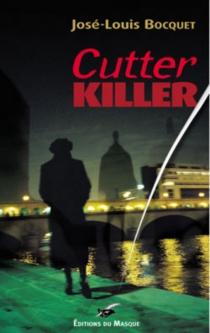 Cutter killer - José-LouisBocquet