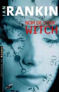 Nom de code, Witch - IanRankin