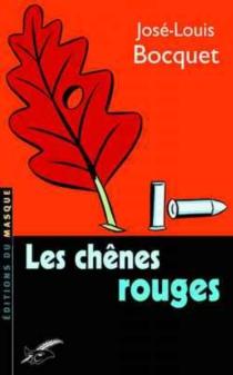 Les chênes rouges - José-LouisBocquet