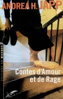 Contes d'amour et de rage - Andrea H.Japp