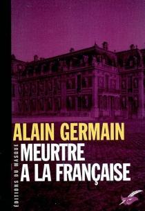 Meurtre à la française - AlainGermain