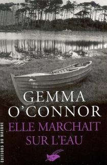 Elle marchait sur l'eau - GemmaO'Connor