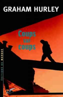 Coups sur coups - Graham Hurley