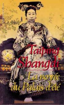 La noyée du Palais d'été - TaipingShangdi