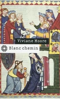 Blanc chemin - VivianeMoore