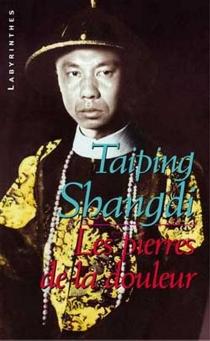 Les pierres de la douleur - TaipingShangdi