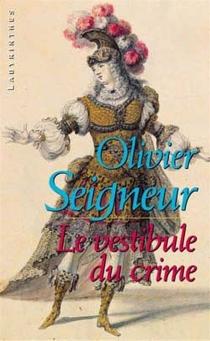 Le vestibule du crime - OlivierSeigneur