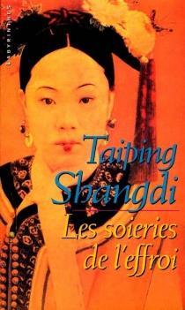 Les soieries de l'effroi - TaipingShangdi