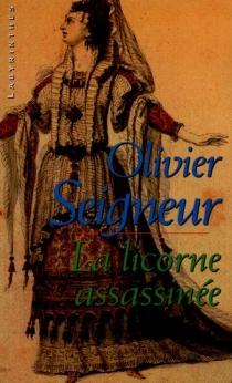 La licorne assassinée - OlivierSeigneur