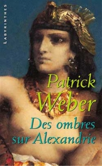 Des ombres sur Alexandrie - PatrickWeber