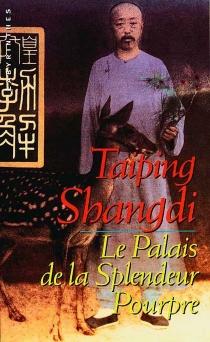 Le palais de la splendeur pourpre - TaipingShangdi