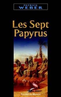 Les sept papyrus - PatrickWeber