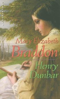 Henry Dunbar : histoire d'un répouvé - Mary ElizabethBraddon
