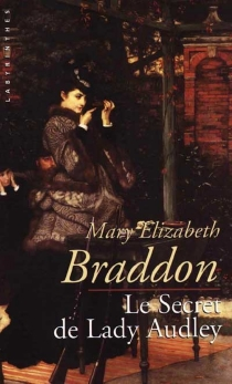 Le secret de Lady Audley - Mary Elizabeth Braddon