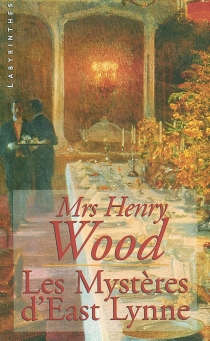 Les mystères d'East Lynne - Mrs HenryWood
