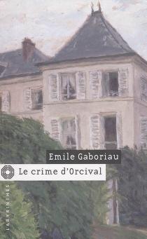 Le crime d'Orcival - ÉmileGaboriau