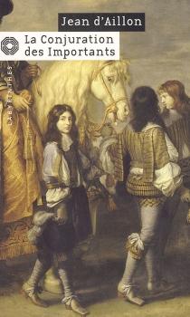La conjuration des Importants - Jean d'Aillon