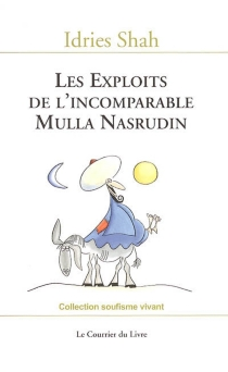Les exploits de l'incomparable Mulla Nasrudin -