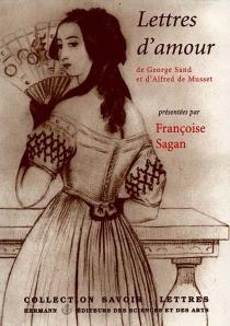 George Sand et Alfred de Musset : lettres d'amour - Alfred deMusset