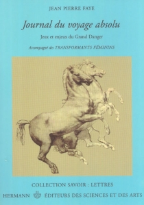 Journal du voyage absolu : jeux et enjeux du grand danger - Jean-PierreFaye