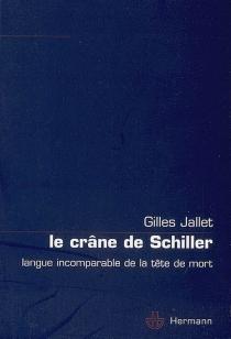 Le crâne de Schiller : langue incomparable de la tête de mort - GillesJallet
