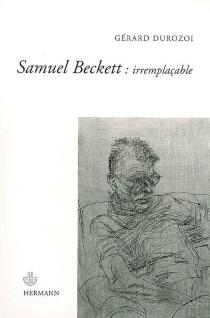 Samuel Beckett : irremplaçable - GérardDurozoi