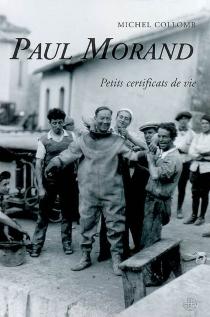 Paul Morand : petits certificats de vie - MichelCollomb