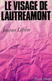 Le visage de Lautréamont : Isidore Ducasse à Tarbes et à Pau - Jean-JacquesLefrère