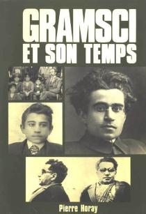Gramsci et son temps -