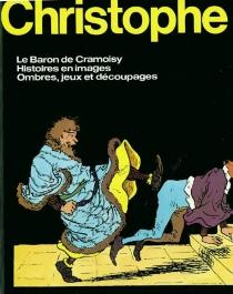 Le Baron de Cramoisy| La famille Fenouillard : inédits| Histoires en images - Christophe