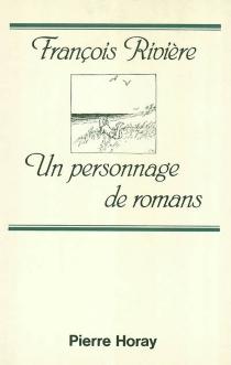 Un personnage de romans - FrançoisRivière