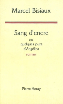 Sang d'encre ou Quelques jours d'Angélina - MarcelBisiaux