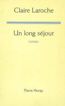 Un long séjour - ClaireLaroche