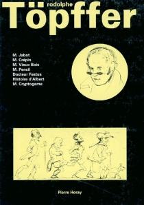 M. Jabot| M. Crepin| M. Vieux Bois - RodolpheTöpffer