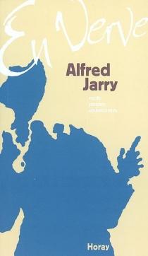 Alfred Jarry en verve : mots, propos, aphorismes - AlfredJarry